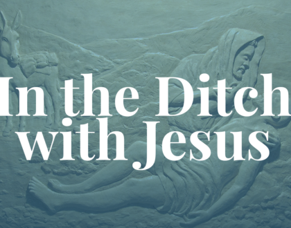 In the Ditch with Jesus
