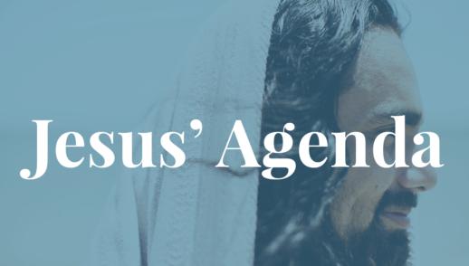 Jesus' Agenda