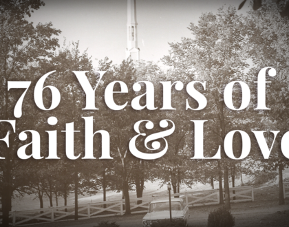 76 Years of Faith & Love