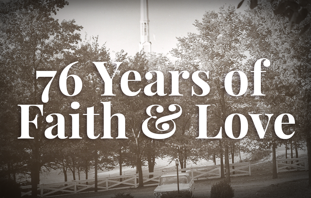76 Years of Faith & Love