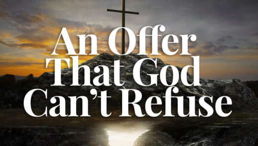 An Offer That God Can't Refuse