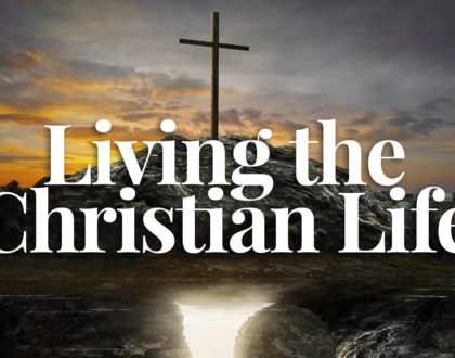 Living the Christian Life