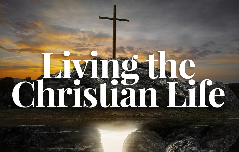 Living the Christian Life