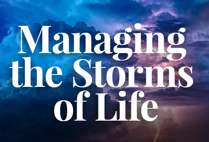 Managing the Storms of Life