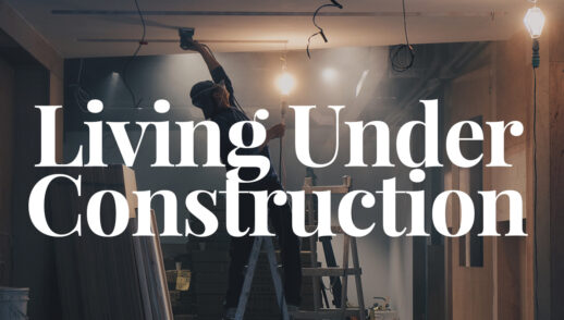 Living Under Construction