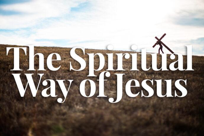 The Spiritual Way of Jesus