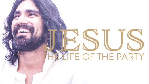 Jesus: The Life of the Party