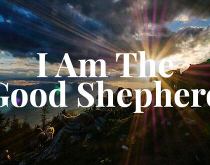 """""""I Am the Good Shepherd"""""""