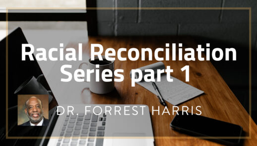 Sept. 9 - Racial Reconciliation Series with Dr. Forrest Harris