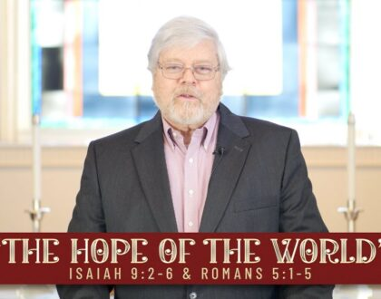 "Nov. 29 - ""The Hope of the World"" - Advent week 1"