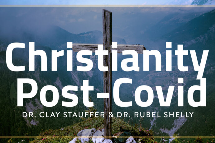 """Jan. 13 - Clay Stauffer & Rubel Shelly - """"Christianity Post-Covid"""" part 1"""