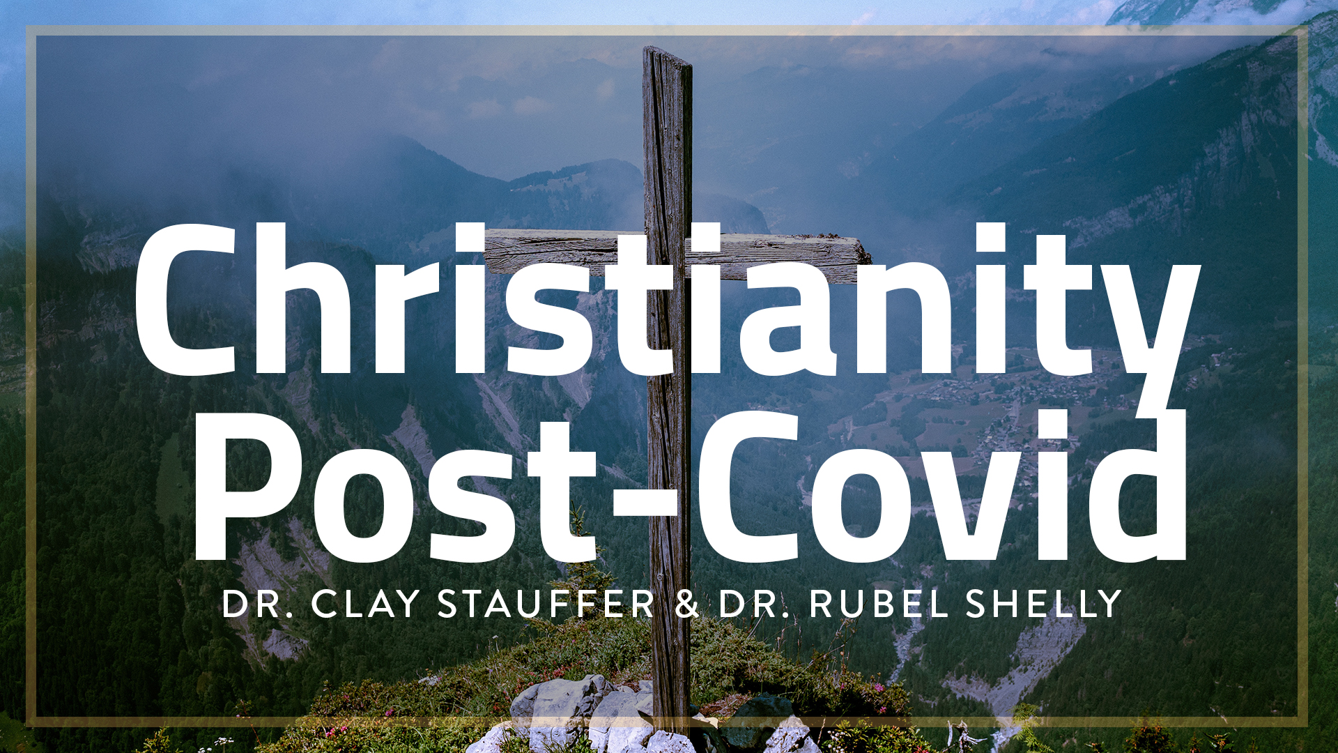 "Jan. 13 - ""Christianity Post-Covid"" part 1 - Clay Stauffer & Rubel Shelly"